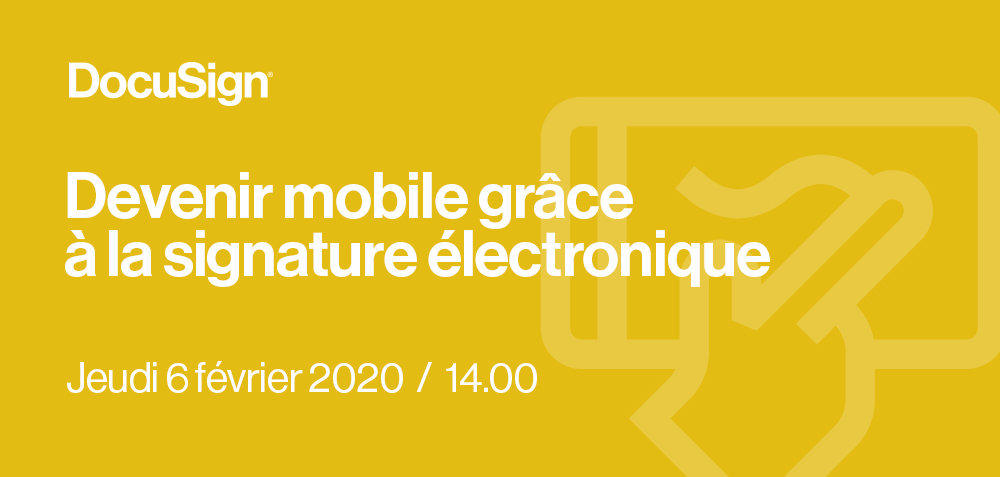 Devenir mobile grâce à la signature électronique DocuSign